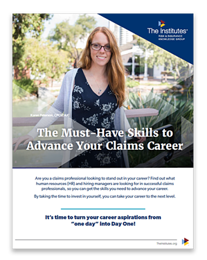The Must Have Skills to Advance Your Claims Career